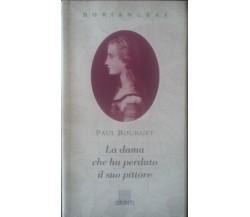 La dama che ha perduto il suo pittore -  Paul Bourget,  1993 - Giunti - C