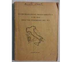 La dichiarazione programmatica e le tesi [...] - Editori Riuniti - 1957 - G