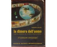 La dimora dell'uomo 4° - Giuseppe Motta - Società editrice internazionale,1969-A