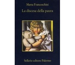 La discesa della paura  - Franceschini Marta - Sellerio editore