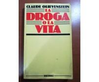 La droga o la vita -Claude Olievenstein - Rizzoli - 1984  - M