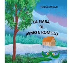 La fiaba di Remo e Romolo - Teresa Zangari,  2019,  Youcanprint