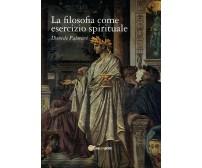La filosofia come esercizio spirituale. Hadot e il recupero della filosofia ...