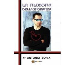 La filosofia dell'ignoranza (Colors version) Paperback Edition di Antonio Soria