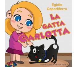 La gatta Carlotta - Egidio Capodiferro,  2020,  Youcanprint