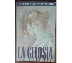 La gelosia - Peter Van Sommers - CDE, 1988 - A