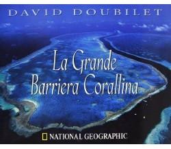 La grande barriera corallina - Doubilet - 2003 - Whitestar - lo