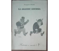 La grande guerra - Prospero Pirotti - Coniglione, 1993 - A