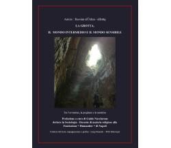 La grotta, il mondo intermedio e il mondo sensibile di Rassàm Al Urdun,  2017,