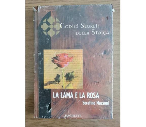 La lama e la rosa - S. Massoni - Hachette - 2005 - AR