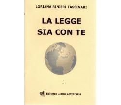 La legge sia con te- Loriana Rinieri Tassinari,  2002,  Editrice Italia Let..