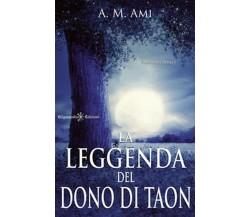La leggenda del dono di Taon di A. M. Ami,  2020,  Gilgamesh Edizioni