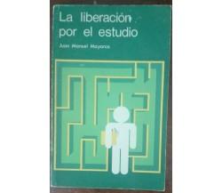 La liberacion por el estudio - Juan Manuel Mayorca - San Dalmacio,1981 - A