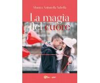 La magia del cuore di Monica Antonella Sabella,  2017,  Youcanprint