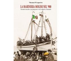 La marineria molese nel '900 - Vincenzo D'Acquaviva,  2019,  Youcanprint