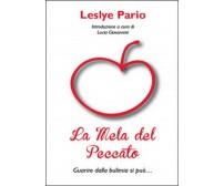 La mela del peccato  - Leslye Pario,  2015,  Youcanprint