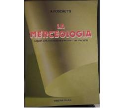 La merceologia. Natura, caratteristiche e requisiti dei prodotti. Per gli Ist.