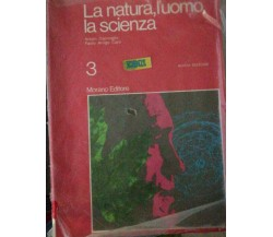 La natura, l'uomo, la scienza 3 - Caprioglio - Curti - 1980 - Morano - lo -