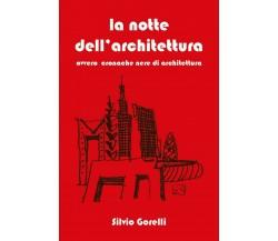 La notte dell'architettura di Silvio Gorelli,  2020,  Youcanprint