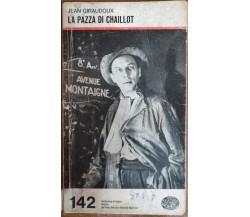 La pazza di Chaillot-Jean Giraudoux,1974,Einaudi,Collezione di teatro - S