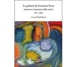 La pittura di Gennaro Esca attraverso il pensiero della critica. 1975-200t -  ER