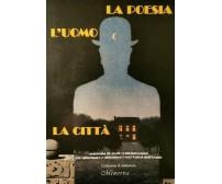 La poesia, l'uomo, la città (antologia di poesie) - ER