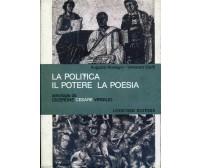La politica il potere la poesia. Antologia da Cicerone, Cesare, Virgilio.