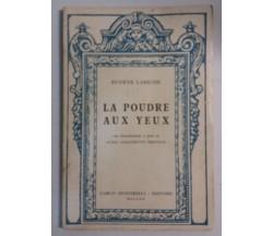 La poudre aux yeux - Eugène Labiche - Carlo Signorelli Ed. Milano - 1957 - G