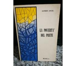 La povertà del prete di Alfred Ancel,  1965,  Borla -F