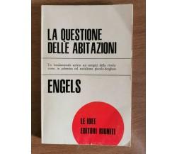 La questione delle abitazioni - F. Engels - Editori riuniti - 1971 - AR