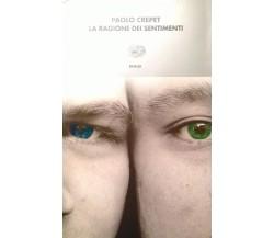 La ragione dei sentimenti - Crepet Paolo ( Einaudi 2002 )