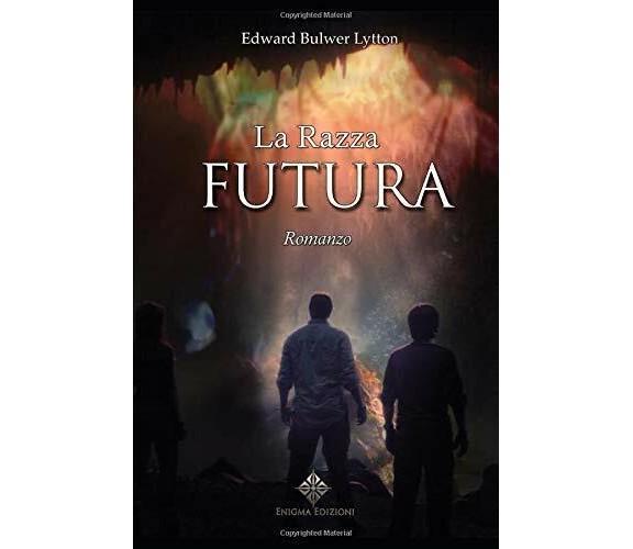 La razza futura di Edward Bulwer Lytton,  2019,  Indipendently Published