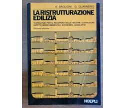 La ristrutturazione edilizia - Baglioni/Guarnerio - Hoepli - 1992 - AR