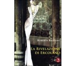 La rivelazione di Ercolano  di Roberta Razzano,  2012,  Libellula Edizioni