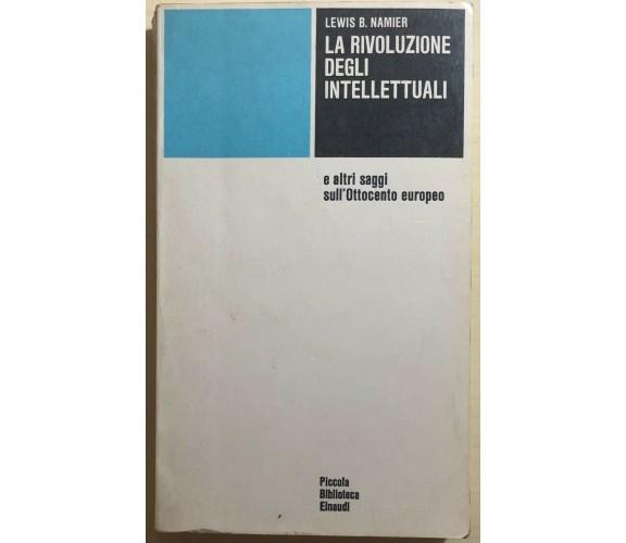 La rivoluzione degli intellettuali di Lewis B. Namier,  1957,  Einaudi