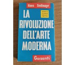 La rivoluzione dell'arte moderna - H. Sedlmayr - Garzanti - 1958 - AR
