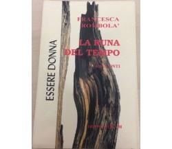 La runa del tempo - Francesca Rombolà,  1998,  Gruppo Edicom