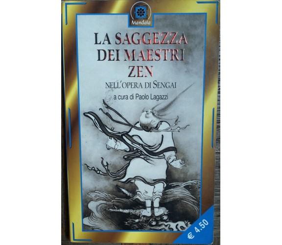 La saggezza dei maestri Zen nell'opera di Sengai - AA.VV. - Corbaccio,2004 - R