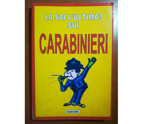 La sai l'ultima ? sui carabinieri - Orlando - .AA.VV. - 1997 - M