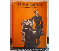 La scapigliatura Un mondo perduto di A.a.v.v,  1957,  Edizioni Del Dopolavoro-F