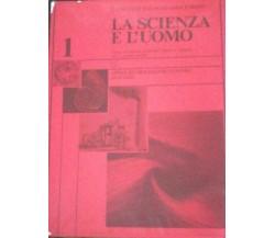 La scienza e l'uomo - Caglioti - Mazzarini - Misiti - 1983 - Mondadori - lo