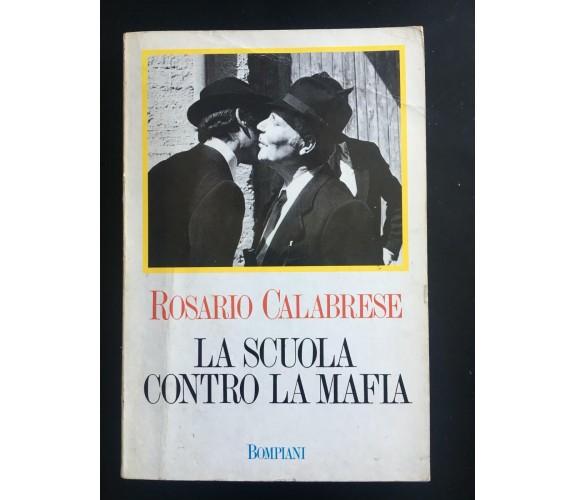 La scuola contro la mafia - Rosario Calabrese,  1988,  Bompiani - P
