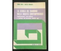 La scuola del bambino nella società contemporanea-Sergio Spini, Walter Ferra - P