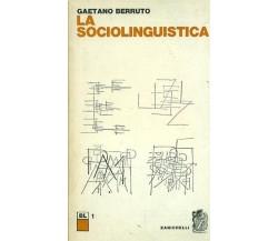 La sociolinguistica - Gaetano Berruto,  1982,  Zanichelli Editore