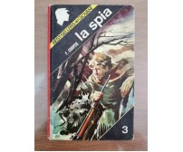 La spia - F. Cooper - Fornasiero editore - 1966 - AR