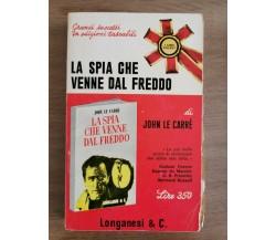 La spia che venne dal freddo - J. Le Carrè - Longanesi - 1968 - AR