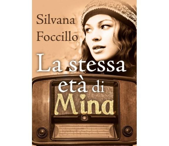 La stessa età di Mina di Silvana Foccillo,  2020,  Youcanprint