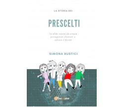 La storia dei prescelti - Simona Rustici,  2020,  Youcanprint