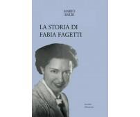La storia di Fabia Fagetti - Mario Balbi,  2019,  Licosia