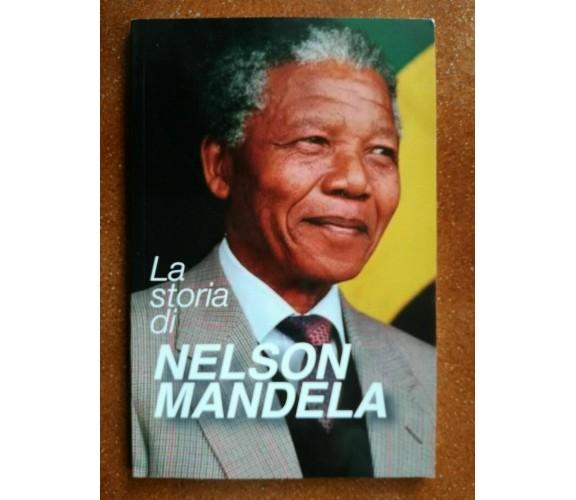 La storia di Nelson Mandela di A.a.v.v,  2016,  Editoriale Senegalese - F